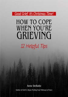 Good Grief- 12 Tips to Cope